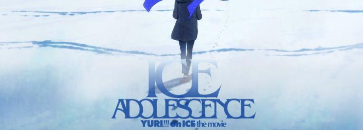 Yuri !!! on Ice Gekijou-ban: Ice Adolescence