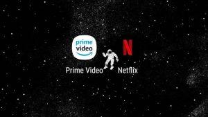 Nteflix e Amzon Prime Video