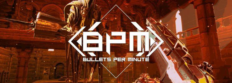 BPM: Bullets Per Minute