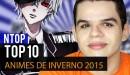 Top 10 Animes da Temporada de Inverno 2015 - Ntop