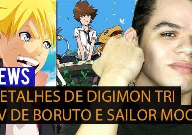 Detalhes de Digimon Tri, PV de Botruto e Sailor Moon - NAU
