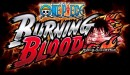 One Piece Burning Blood 2