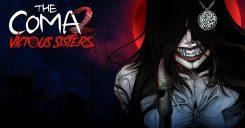 © Coma 2: Vicious Sisters